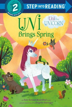 Uni the unicorn brings spring : an Amy Krouse Rosenthal book by Ransom, Candice F.