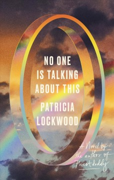 No one is talking about this : a novel by Lockwood, Patricia