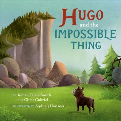 Hugo and the Impossible Thing by Smith, Renée Felice