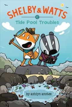Tide pool troubles by Anstee, Ashlyn
