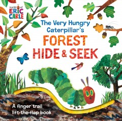 The Very Hungry Caterpillar's Forest Hide & Seek: A Finger Trail Lift-The-Flap Book by Carle, Eric