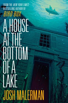 A house at the bottom of a lake by Malerman, Josh