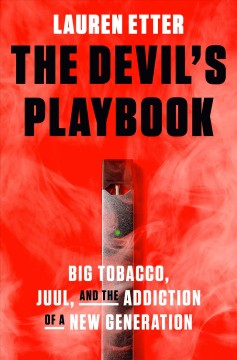 The Devil's Playbook: Big Tobacco, Juul, and the Addiction of a New Generation by Etter, Lauren