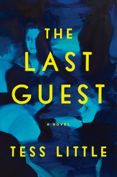 The last guest : a novel by Little, Tess