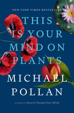 This is your mind on plants by Pollan, Michael