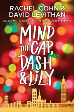 Mind the gap, Dash & Lily by Cohn, Rachel