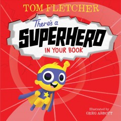 There's a superhero in your book by Fletcher, Tom