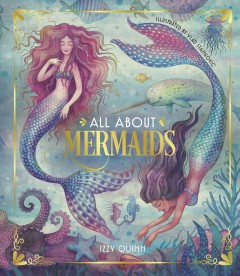 All about mermaids by Quinn, Izzy