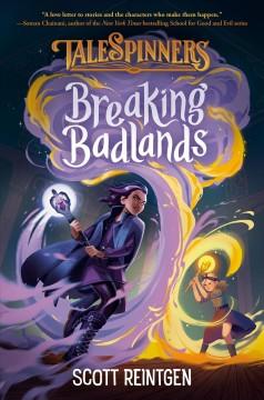 Breaking Badlands by Reintgen, Scott