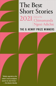 The best short stories 2021 : the O. Henry prize winners by