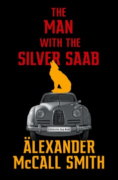 The man with the silver Saab by McCall Smith, Alexander