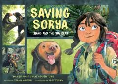 Saving Sorya : Chang and the sun bear by Nguyen, Trang