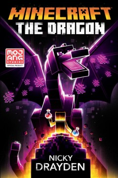 Minecraft: The Dragon: An Official Minecraft Novel by Drayden, Nicky