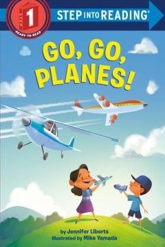 Go, go, planes! by Liberts, Jennifer