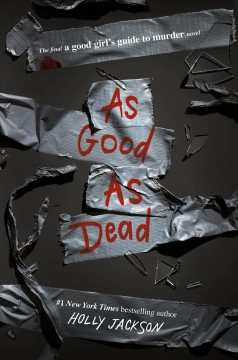 As good as dead : the final A good girl's guide to murder by Jackson, Holly