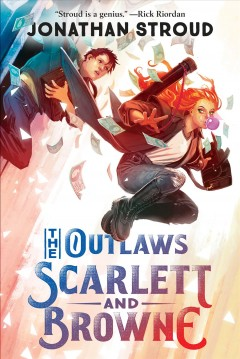 The outlaws Scarlett and Browne by Stroud, Jonathan.
