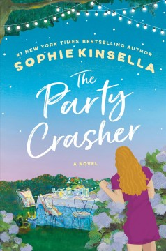 The party crasher : a novel by Kinsella, Sophie