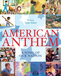 American Anthem: A Song of Our Nation by Scheer, Gene