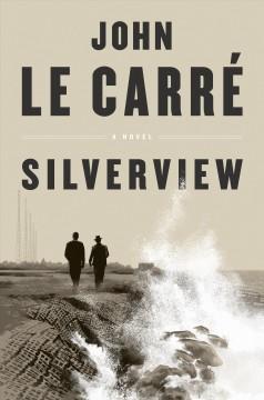 Silverview by Le Carré, John