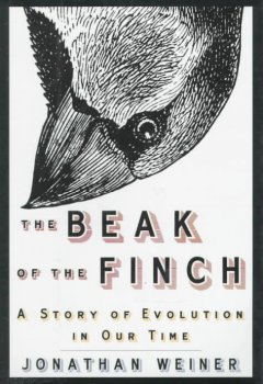 The beak of the finch : a story of evolution in our time by Weiner, Jonathan.