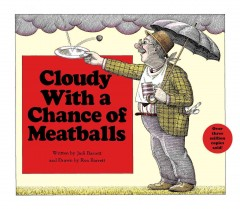 Cloudy with a chance of meatballs by Barrett, Judi.
