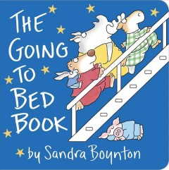 The going to bed book by Boynton, Sandra.