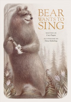 Bear wants to sing by Fagan, Cary