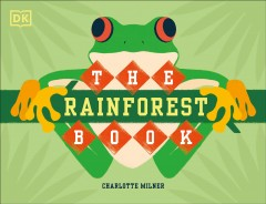 The rainforest book by Milner, Charlotte.