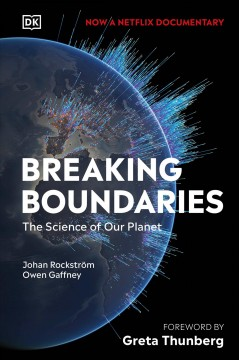 Breaking boundaries : the science of our planet by Gaffney, Owen