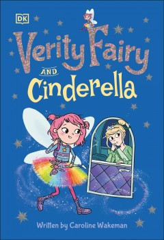 Verity Fairy and Cinderella by Wakeman, Caroline