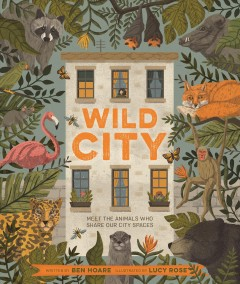 Wild city : meet the animals who share our city spaces by Hoare, Ben