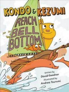 Kondo & Kezumi Reach Bell Bottom by Goodner, David