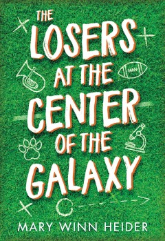 The losers at the center of the galaxy by Heider, Mary Winn