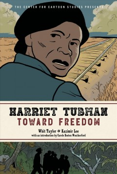 Harriet Tubman : toward freedom by Taylor, Whit