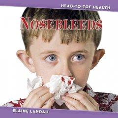 Nosebleeds by Landau, Elaine.