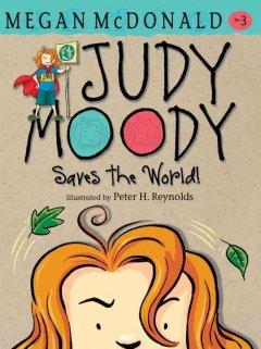 Judy Moody saves the world by McDonald, Megan.