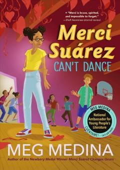 Merci Suárez can't dance by Medina, Meg