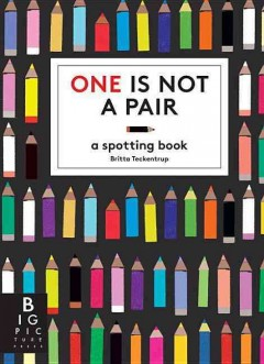 One is not a pair : a spotting book by Teckentrup, Britta