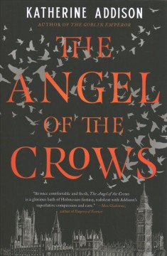 The angel of the crows by Addison, Katherine