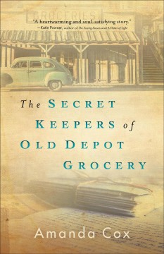 The secret keepers of Old Depot Grocery by Cox, Amanda