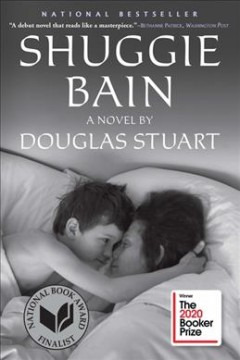 Shuggie Bain : a novel by Stuart, Douglas