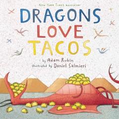 Dragons love tacos by Rubin, Adam