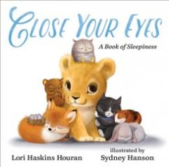 Close your eyes : a book of sleepiness by Houran, Lori Haskins