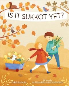 Is it Sukkot yet? by Barash, Chris