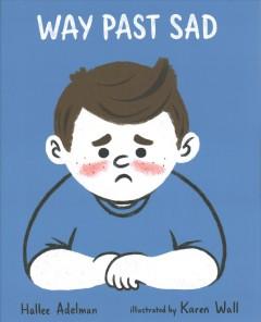 Way Past Sad by Adelman, Hallee