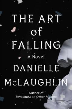The art of falling : a novel by McLaughlin, Danielle