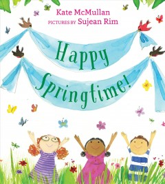 Happy springtime! by McMullan, Kate