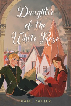 Daughter of the White Rose by Zahler, Diane