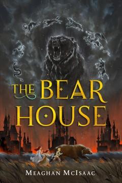 The Bear House (#1) by McIsaac, Meaghan