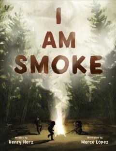 I am Smoke by Herz, Henry
